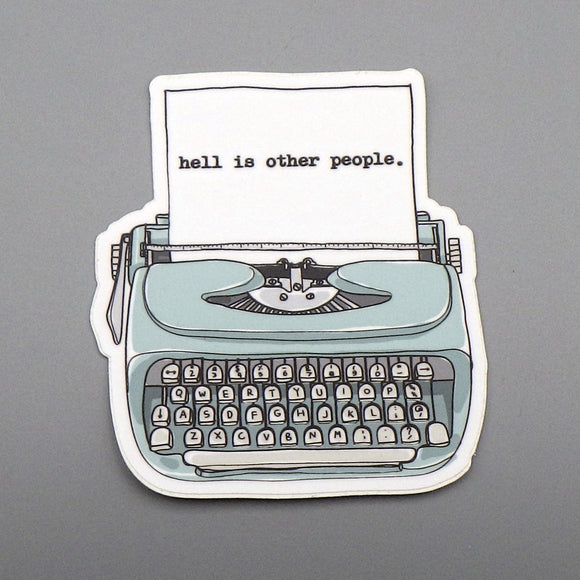 Sticker - Hell Is Other People