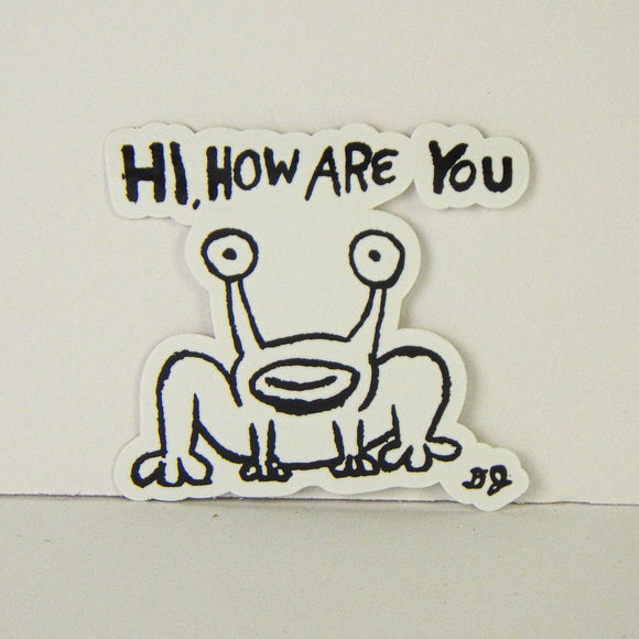 Sticker - Hi How Are You?