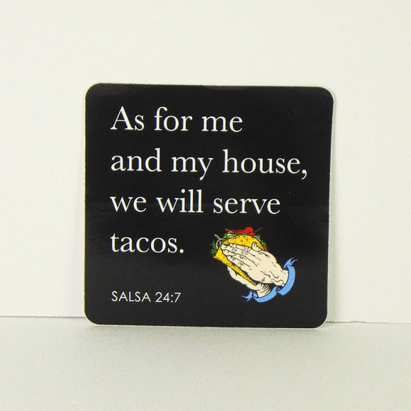 Sticker - We Will Serve Tacos