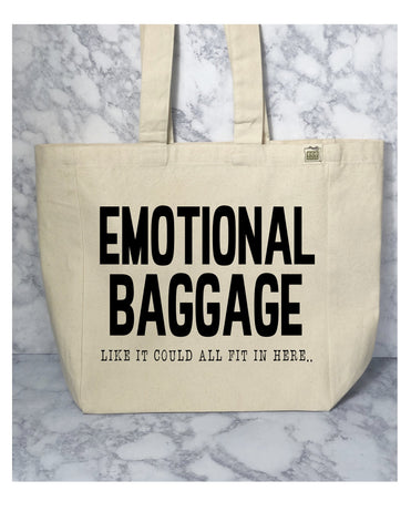 large canvas tote bag with the words, EMOTIONAL BAGGAGE...like it could all fit in here.