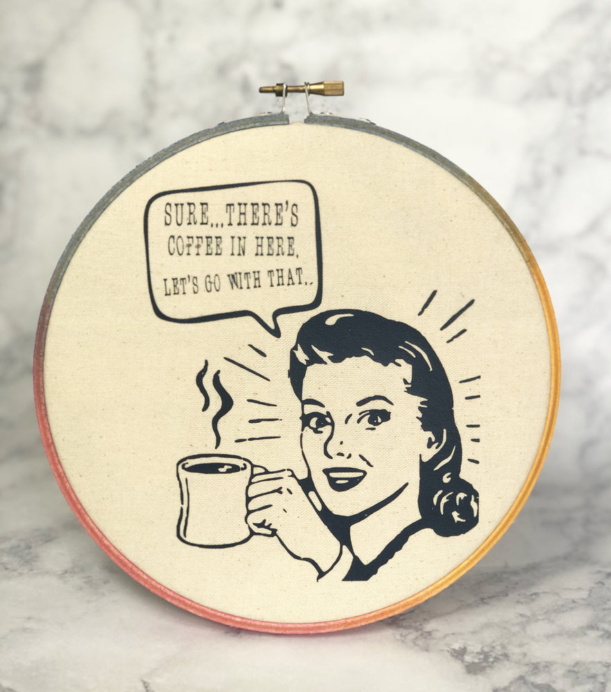 sure, there's coffee in here - hoop art