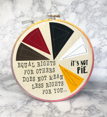 equal rights are not pie - hoop art