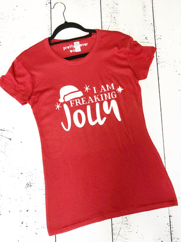 i am freaking jolly - tee shirt