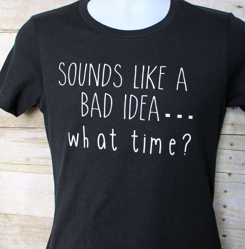 sounds like a bad idea...what time? - tank and shirt