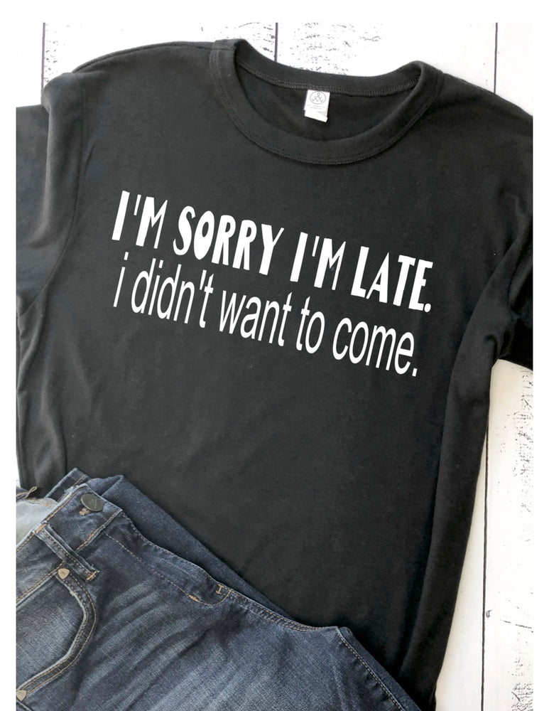 sorry i'm late, i didn't want to come - tank and shirt