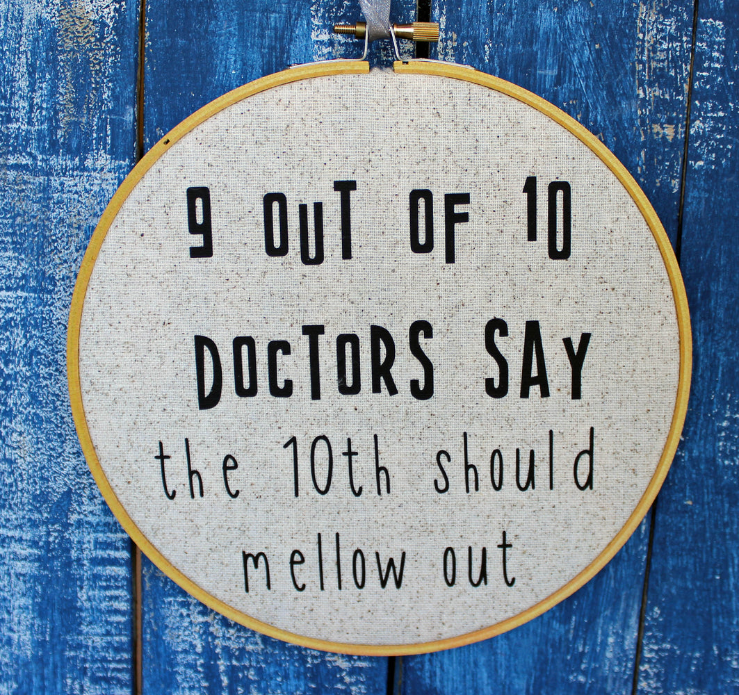 the Doctor's advice on mellowing out - hoop art - Pretty Clever Words