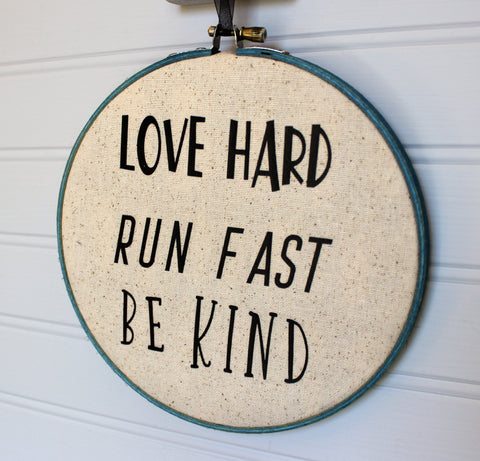 the Doctor's advice to love hard and run fast - hoop art