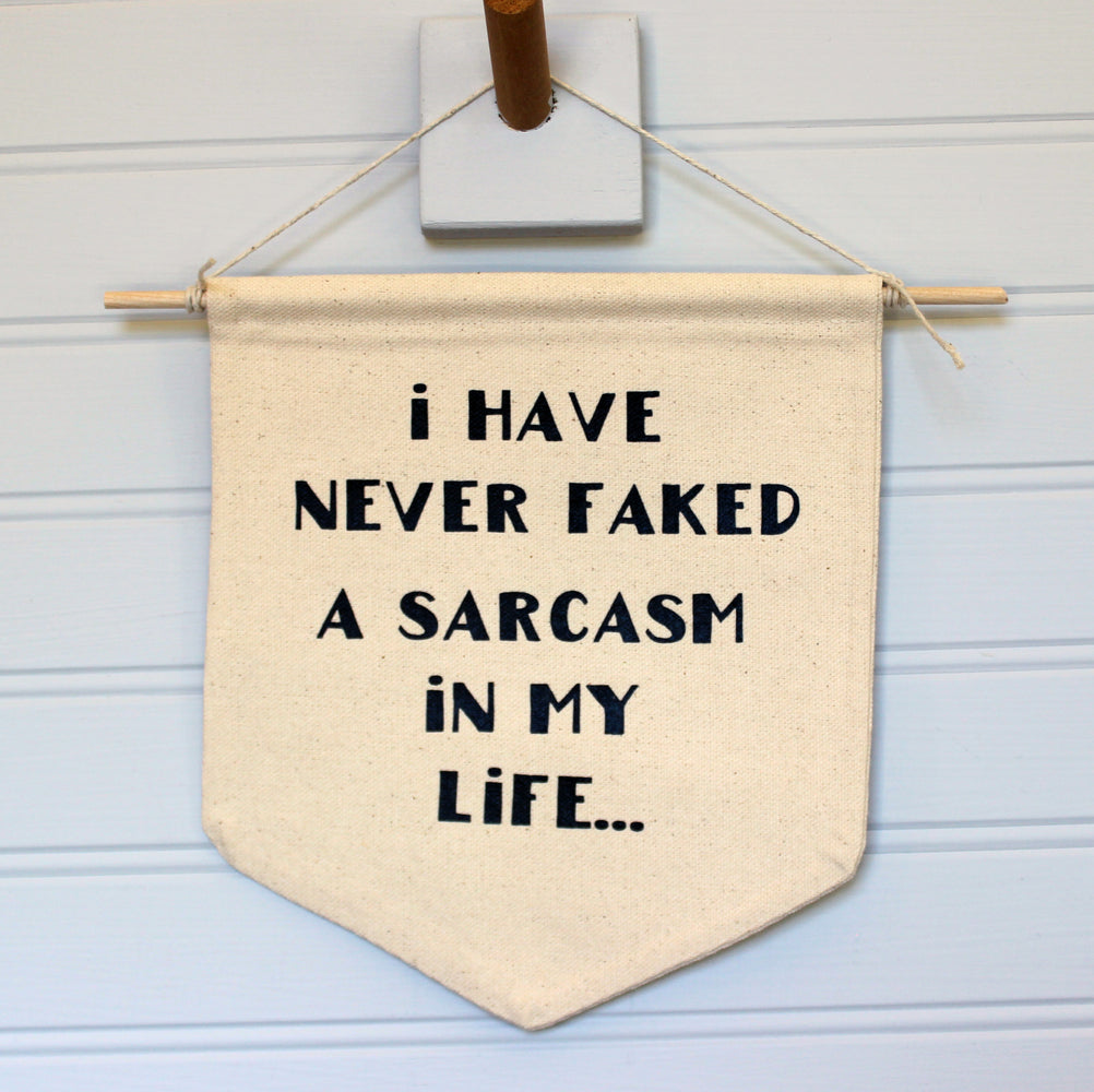 i have never faked a sarcasm - canvas banner