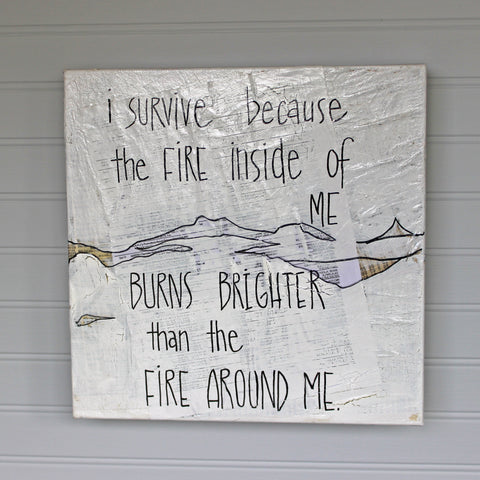 i survive because of the fire within me canvas word art - Pretty Clever Words