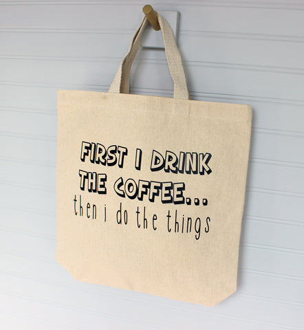 first i drink the coffee - tote or zip bag
