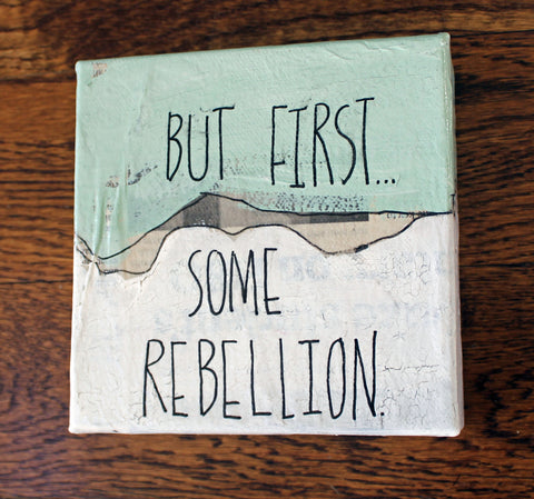 first...some rebellion canvas word art