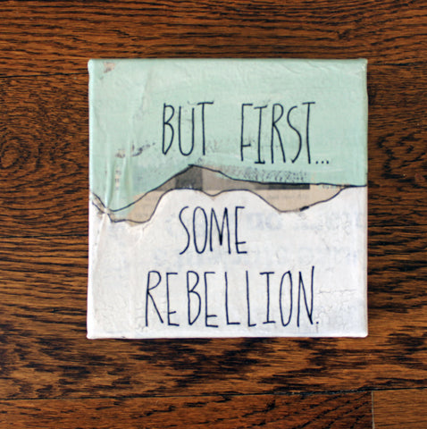 first...some rebellion canvas word art - Pretty Clever Words