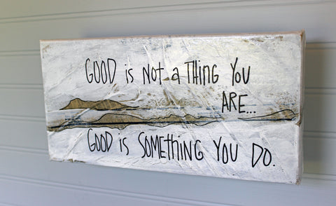 good is something you do - canvas word art