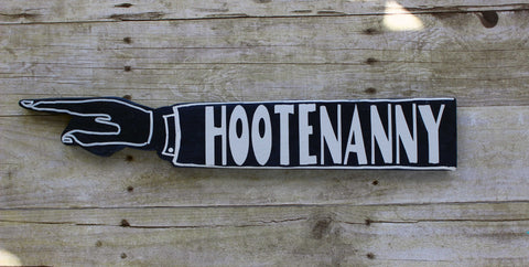 hootenanny wooden pointy sign - Pretty Clever Words