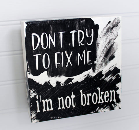 i'm not broken - wood panel art