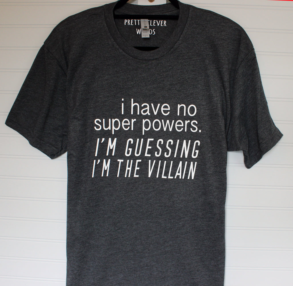 i'm guessing i'm the villain - men's and women's shirt