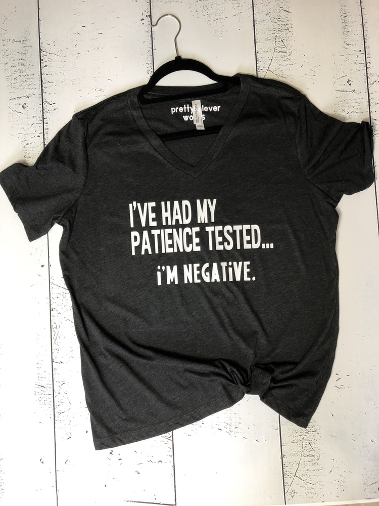 i've had my patience tested - tee shirt