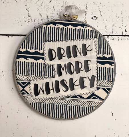 drink more whiskey hoop art