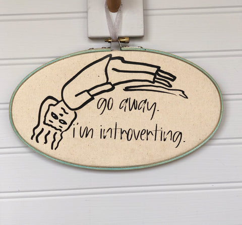 go away, i'm introverting hoop art