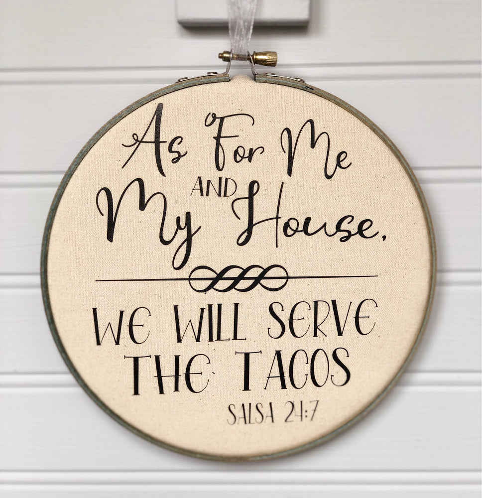 we will serve the tacos hoop art