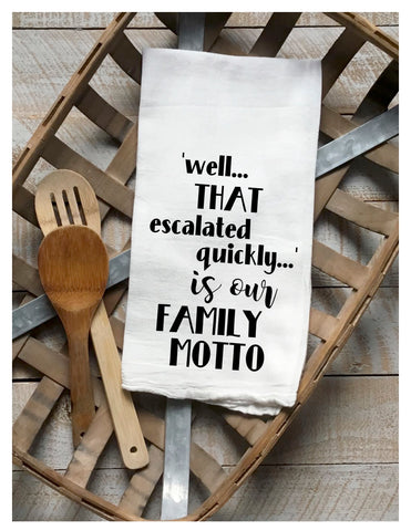 family motto - humorous tea kitchen towel