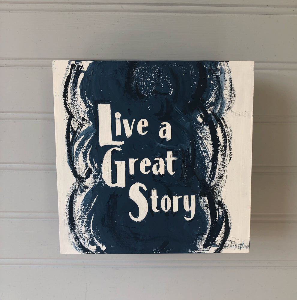live a great story- wood panel art