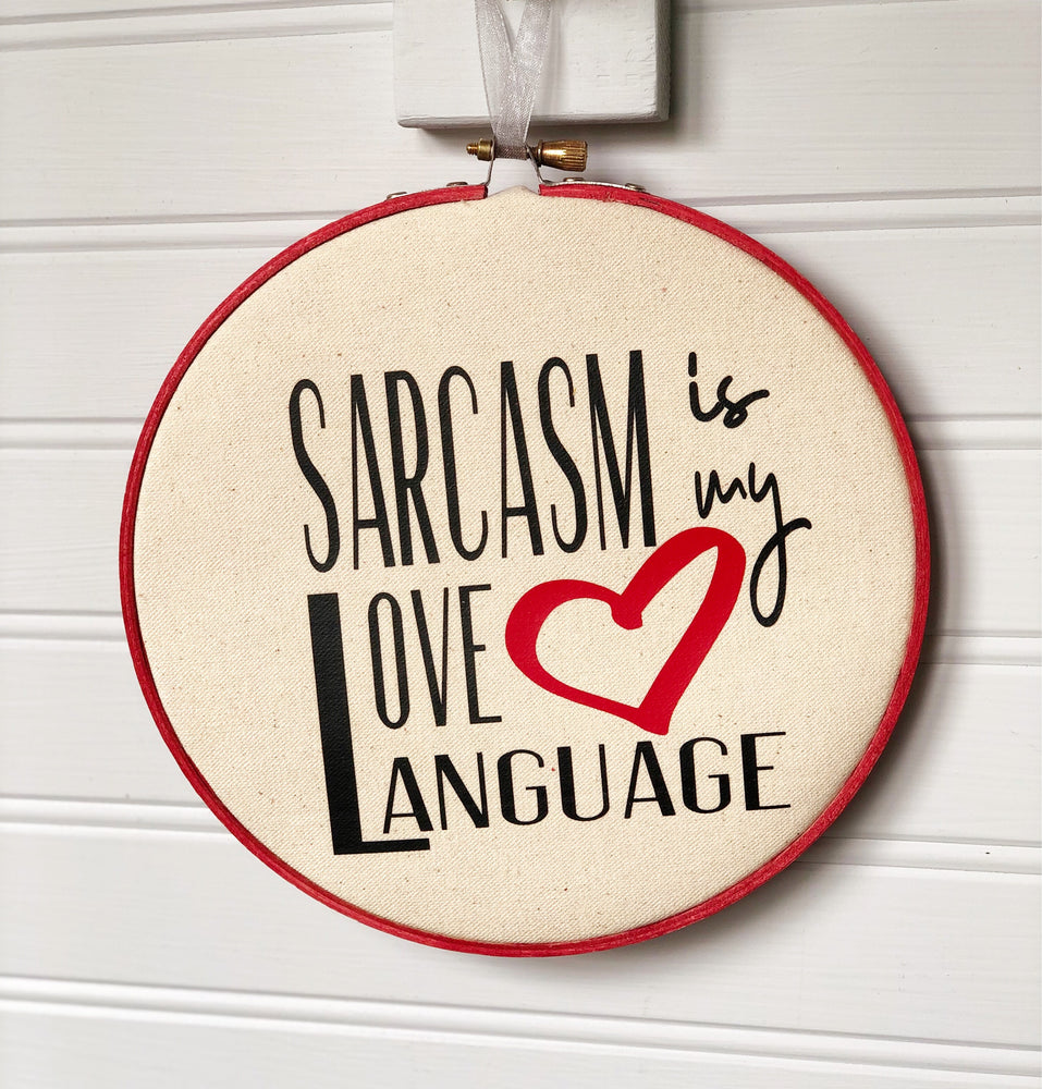 sarcasm is my heart language hoop art