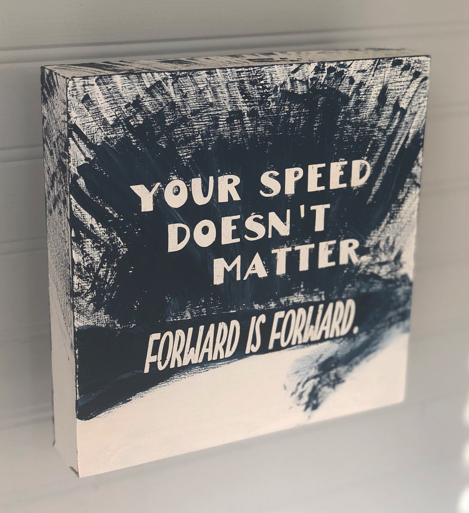 speed doesn't matter - forward is forward - wood panel art
