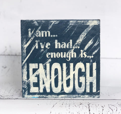 i am. i've had..enough is enough - wood panel art