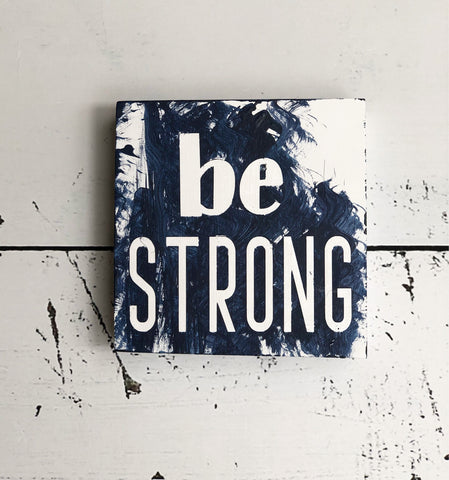 be strong and brave and funny and true - wood panel art