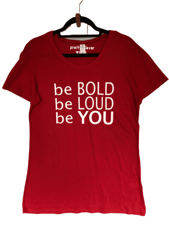 be bold be loud be you - women's shirt sample