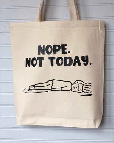 nope. not today - tote bag