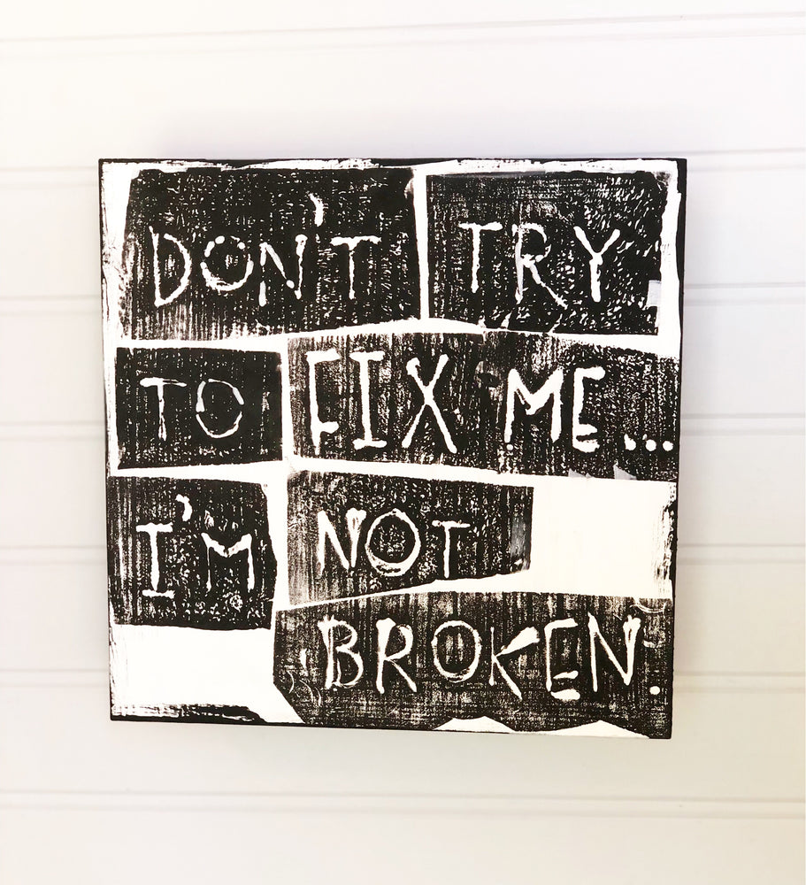 don't try to fix me - wood panel art