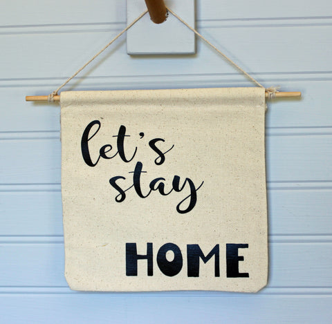 let's stay home - canvas word art banner
