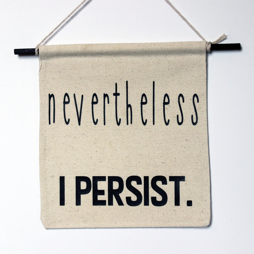 nevertheless i persist - canvas banner