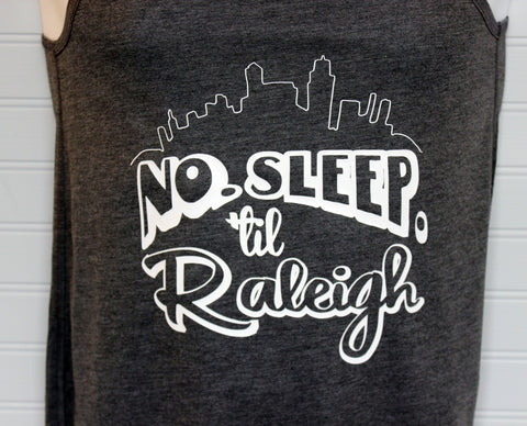 no sleep til Raleigh - tank and shirt