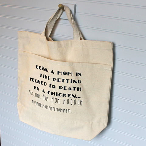 being a mom is like getting pecked to death by a chicken - tote bag - Pretty Clever Words