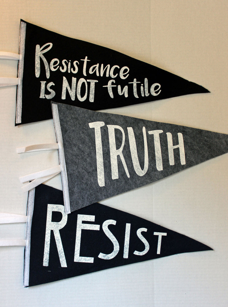 pennant art - Resist! Resistance is not Futile..Truth - Pretty Clever Words