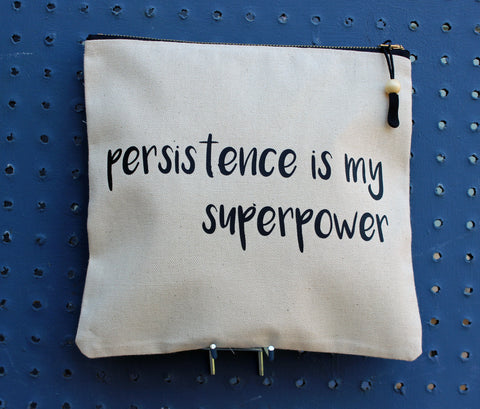 persistence is my superpower - zip money bag