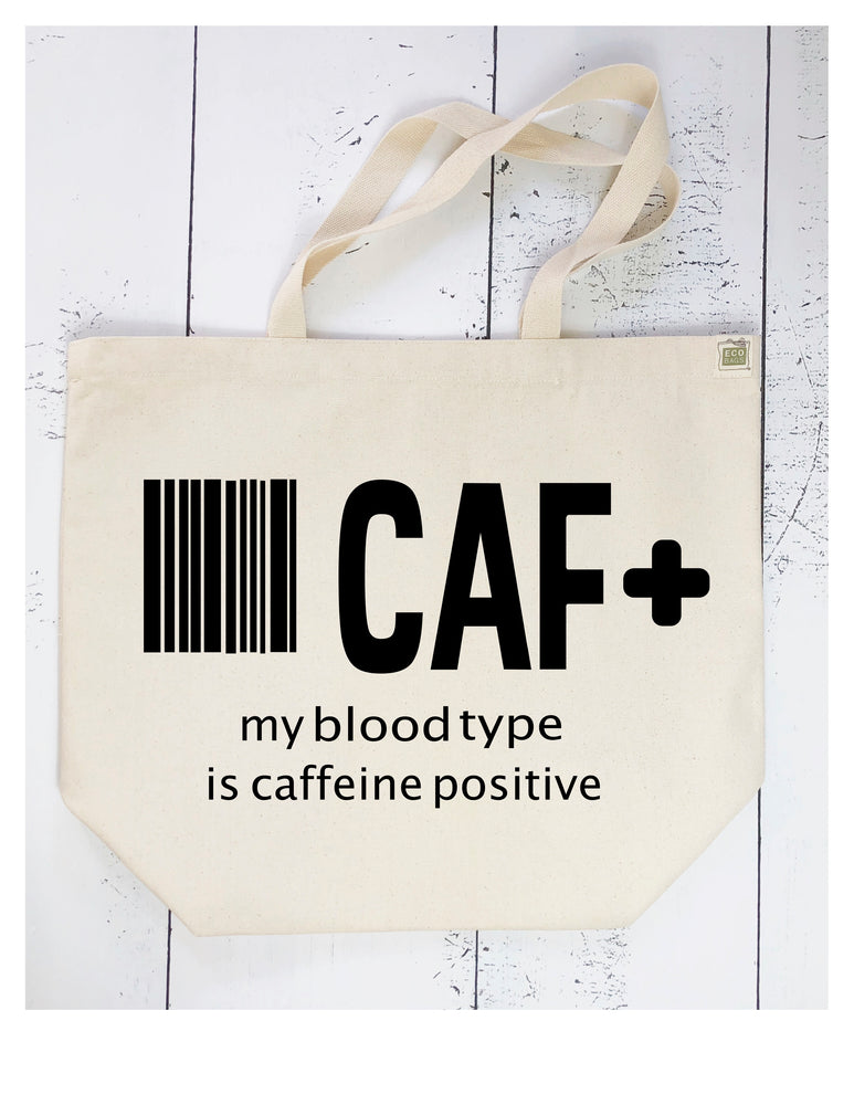 my blood type is caffeine positive - tote bag