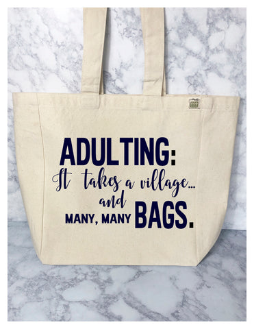 adulting takes many many bags - tote bag