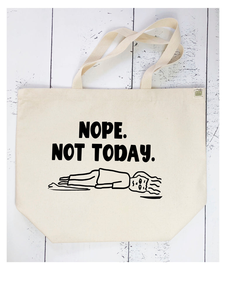 nope, not today - tote bag