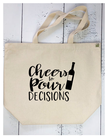 cheers to pour decisions - tote bag