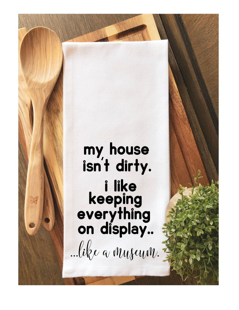 my house is a museum - humorous tea kitchen towel