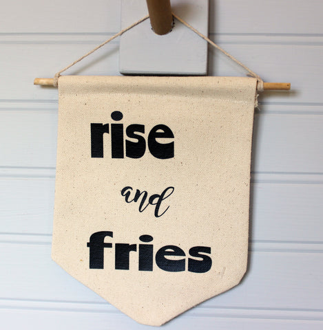 rise and fries - canvas banner