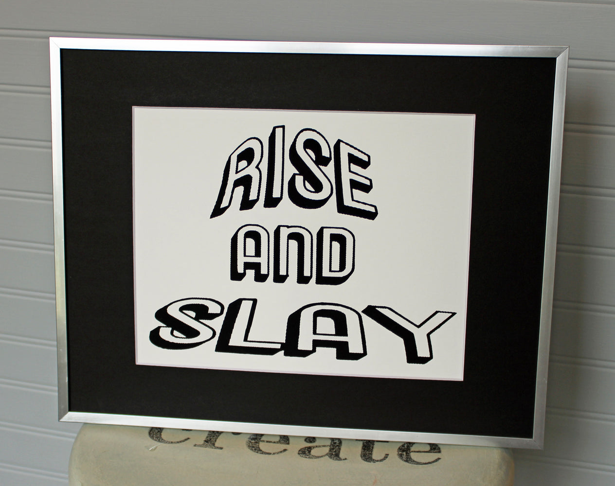 rise and slay - silkscreened print