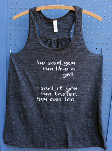 run like a girl...faster - tank and top - Pretty Clever Words