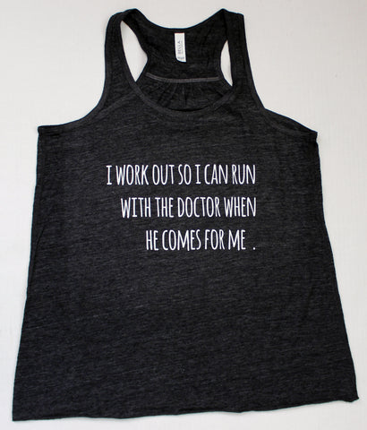 i run with the Doctor - tank and shirt