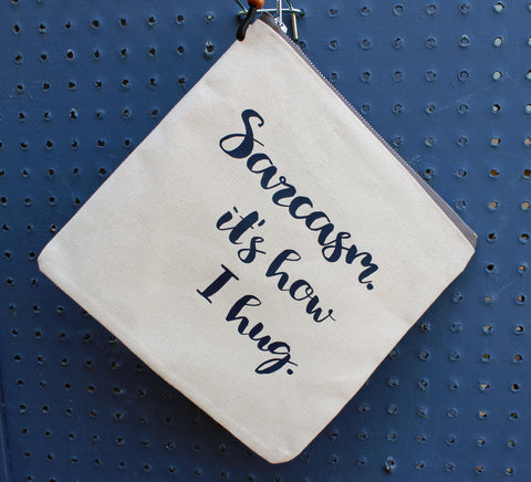 sarcasm, it's how i hug - zip bag tote
