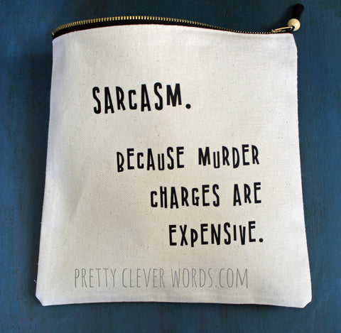 sarcasm...because murder is expensive - zip money bag